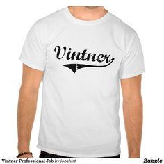 Vintner Professional Job Tshirts