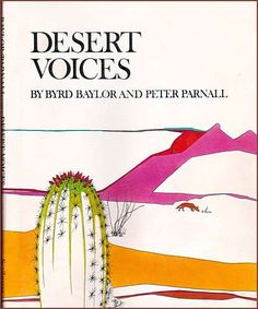 Desert voices by Byrd Baylor and illustrated by Peter Parnall