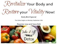 "Revitalize your Body in 11 Simple Days Early Bird Special The Detox begins on Monday Sept 30th Register now and Save $24. Don't miss out! The Results you will experience: Lose 3-5 pounds in a week Ditch the Diet mentality, kiss goodbye the cravings and the bloat Endless energy Mental clarity and not the ""brain fog"" Learn simple techniques for detoxing and eating that you can use for a lifetime #detox #cleanse #diet #weighloss"