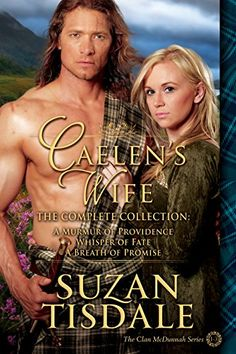 Caelen's Wife - The Complete Collection: The Complete Collection (The Clan McDunnah Series Book 4) by Suzan Tisdale http://www.amazon.com/dp/B00XFXPG4Y/ref=cm_sw_r_pi_dp_-bsTwb0M23MV7