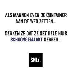 Als mannen even de container aan de weg zetten, denken ze dat ze het hele huis hebben schoongemaakt Me Quotes, Qoutes, Dutch Words, Dutch Quotes, Pranks, Life Is Good, Poems, Funny Pictures, Lol