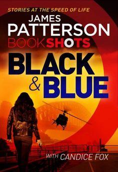 Bookshot 08 - Black & Blue (2016) - James Patterson Free Books, Good Books, Books To Read, James Patterson, Ebooks Pdf, Romance Novels, Books Online, Book Worms, Audio Books