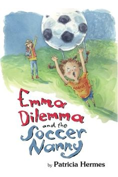 Emma Dilemma and the Soccer Nanny (Emma Dilemma series):   Emma has a new dilemma. Her traveling soccer team has its first game in Washington, DC, and she wishes Annie, the family's totally cool Irish nanny, can be her team chaperone. Mom wants to go, but Mom doesn't know the difference between a shin guard and a soccer ball. Not only that, she'd never let Emma's ferret stay at the hotel. And the ferret is their good luck charm. Finally, Mom doesn't really understand Emma's problem wit...