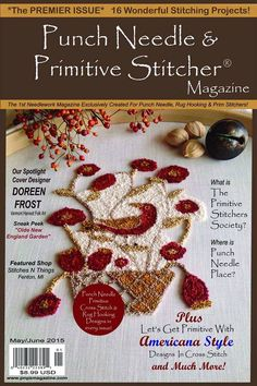 Punch Needle & Primitive Stitcher Magazine ~ Coming out in May 2015.  Featuring my design on the cover & free pattern inside :)  ©2014 Doreen Frost ~ Vermont Harvest Folk Art
