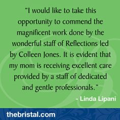 Colleen Jones, thank you for all you do to make the Reflections Unit so special. Assisted Living, My Mom, Reflection, The Unit