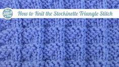 How+to+Knit+the+Stockinette+Triangle+Stitch