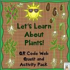 Is your class studying the life cycle of a plant? Have them research the safe and exciting way-with a QR code web quest! You will need access to a ...