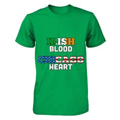 IRISH Blood, CHICAGO Heart! Represent IRELAND while showing your CHICAGO pride with these awesome shirts & hoodies, perfect for St. Patrick's Day!  LIMITED EDITION, only available until FEB 26th - when they're gone, they're gone!   GUARANTEED to arrive before St. Patrick's Day!