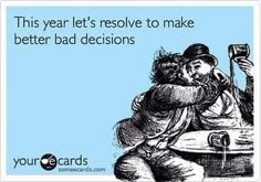 17 New Year's Eve Someecards That Will Start Your 2014 With A Laugh New Year Eve Quotes Funny, New Years Eve Meme, Funny New Years Memes, New Year Meme, Quotes About New Year, Funny Picture Quotes, Funny Quotes, Funny Memes, It's Funny