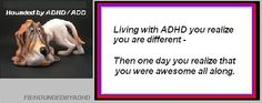 ADHD, Adult Attention Deficit Disorder, ADD. Hounded by ADHD Also on FB/Hounded by ADHD