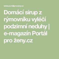 Domácí sirup z rýmovníku vyléčí podzimní neduhy | e-magazín Portál pro ženy.cz