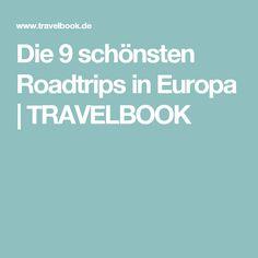 Die 9 schönsten Roadtrips in Europa   TRAVELBOOK
