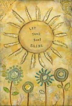flip this into a kids project...one of the greatest gifts for children to learn to let their soul shine!