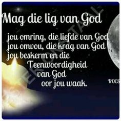 Mag die lig van God... Scripture Verses, Bible Quotes, Qoutes, Quotes About God, Quotes To Live By, Good Morning Smiley, Afrikaanse Quotes, Goeie Nag, Gods Plan
