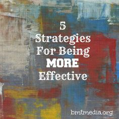 5 Strategies for Being More Effective for Nonprofit Communicators - bmtmedia