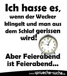 Ich hasse es, wenn der Wecker klingelt und man aus dem Schlaf gerissen wird! Aber Feierabend ist Feierabend... Best Quotes, Life Quotes, German Words, Feelings And Emotions, Can't Stop Laughing, Live Laugh Love, More Than Words, Just For Laughs, Laugh Out Loud