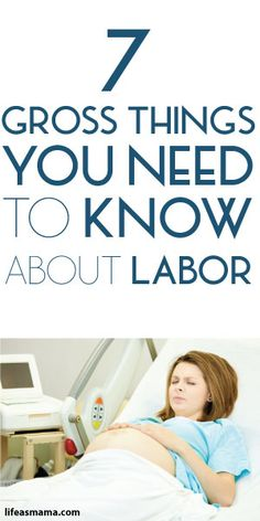 7 Gross Things You Need To Know About Labor