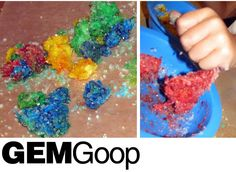 Gem Goop Sculptures  materials:  1/2 c white glue  2 c rock salt  6-8 drops food coloringhow to:  1. Mix rock salt and food coloring together. Add glue and continue mixing for 2-3 minutes.  2. Mold and sculpt Jewel & Gem Goop, using your hands.  3. Place Jewel & Gem sculptures on a piece of cardboard to dry. Drying time will vary depending on size and thickness of your creation.