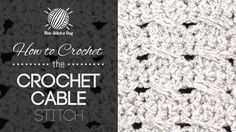 How to Crochet the Crochet Cable Stitch