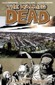The Walking Dead Volume 16 A Larger World Rick discovers that there are communities of survivors nearby and begins to explore a larger world Reprinting issues 91-96 of the Eisner Award-winning series The Walking Dead (Barcode EAN=978160706559 http://www.comparestoreprices.co.uk/january-2017-6/the-walking-dead-volume-16-a-larger-world.asp