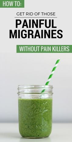 How To Get Rid Of Those Painful Migraines Without Pain Killers