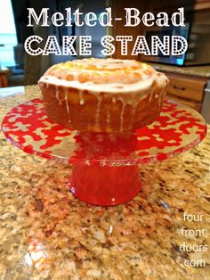 Four Front Doors: Cute Cake Stand Made with Melted Beads