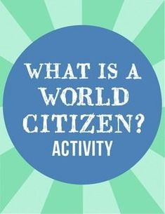 What is a World Citizen? Free Printable Activity- looks great on a bulletin board:). I like that it ties into a cool video, and you could do it in any language!