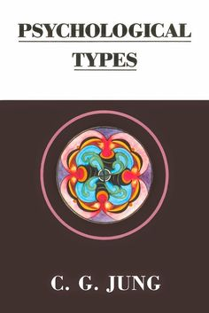 Psychological Types is one of Jung's most important and most famous works. First published by Routledge (Kegan Paul) in the early it appeared after Jung's so-called fallow period, during which he published little, and it is perhaps the… Types Of Psychology, Psychology Books, Freud Quotes, C G Jung, Famous Words, Highly Sensitive, Mbti, Good To Know, Counseling