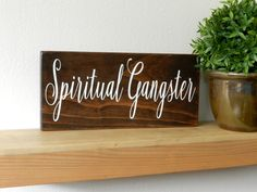 Spiritual Gangster Sign - Bohemian Art - Spiritual Wall Art - Zen Decor - Buddha Decor - Meditation Room - Bohemian Decor - Hippie Decor by Femmesleigh on Etsy https://www.etsy.com/listing/270944916/spiritual-gangster-sign-bohemian-art