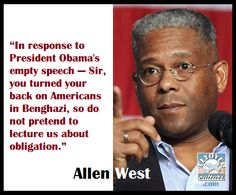 """#AllenWest #Benghazi.  You my friend, have my vote!  Thank you for being one of the few,  man enough, to speak the truth, say it how it is and not let """"skin color"""" get in the way. You are a LEADER.  Please run again. You have my vote. True patriot. Love you."""