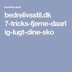 bedrelivsstil.dk 7-tricks-fjerne-daarlig-lugt-dine-sko