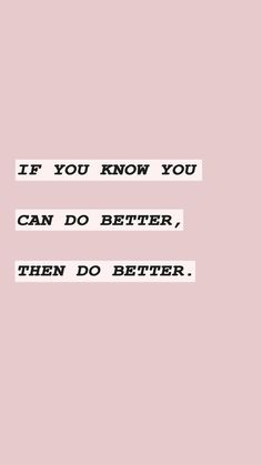 Do better pretty words, cool words, beautiful words, cute quotes, words quotes Motivacional Quotes, Cute Quotes, Words Quotes, Sayings, Qoutes, Stupid Boy Quotes, Boy Bye Quotes, Im Happy Quotes, Blessed Quotes