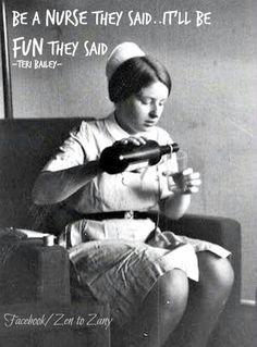 Be a nurse they said...