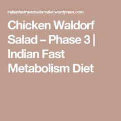 Chicken Waldorf Salad – Phase 3 | Indian Fast Metabolism Diet