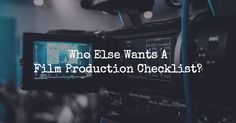 Finding out how to make a movie is knowing where to start. LA producer Jason Brubaker shares a film production checklist.