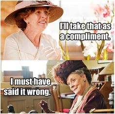 """I just love Maggie Smith """"Violet, Dowager Countess of Grantham"""""""