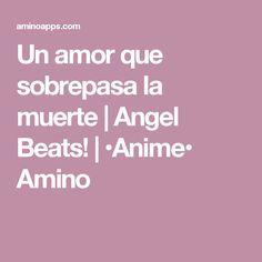 Un amor que sobrepasa la muerte | Angel Beats! | •Anime• Amino Anime Amino, Angel Beats, Amor, Death