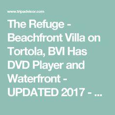 The Refuge - Beachfront Villa on Tortola, BVI Has DVD Player and Waterfront - UPDATED 2017 - TripAdvisor - Road Town Vacation Rental