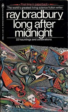 Long After Midnight by Ray Bradbury (Bantam Books, 1978). The cover artist is Ian Miller.