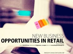 New Business Opportunities In Retail