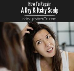 How To Repair A Dry & Itchy Scalp - Gently exfoliate and remove product buildup using natural ingredients.