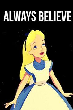 Always believe #stop -  hey -  #photo,  pretty,  pick  mmm