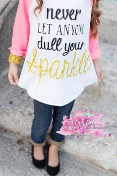 Never let anyone dull  your sparkle -raglan shirt #tshirt