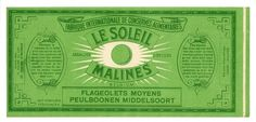 Flageolets Le Soleil Malines Belgium Can Label, 9 1/4 x 4 1/4 Flageolets are Green Kidney Beans! A great label for your collection. Enjoy