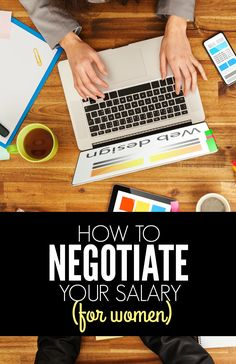 They say women always manage to get their way one way or another. When it comes to negotiation however, can the same still be said? One of the most important things women should negotiate is their wages.