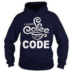 Cool I turn coffee into code Shirts & Tees