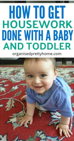 Learn how to get housework done with a baby and toddler. Feeling tired & overwhelmed? 5 simple tips for moms to get things done at home when you have newborns and/ other children. - Organised Pretty Home | house | how to organize | pretty to do lists | for kids | parenting | save time | clean | household chores | #organisedprettyhome #houseworkhacks #houseworktips #getthingsdone #toddler #stayathomemom #momlife #baby #newborn #getorganized #todolists
