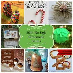 2013 NUOSeries #NUO2013 #Christmasornaments As promised here is the ultimate collection of over 50 tutorials and project ideas that will ensure your tree doesn't have a single 'ugly' ornament! Thanks again to all the great bloggers who've been a part of the No Ugly Ornament Series these past few years!