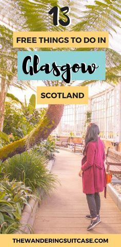 Free things to do in Glasgow, Scotland | Budget travel Glasgow, Scotland | Guide to Glasgow| Scotland | UK | United Kingdom #glasgowguide #freethingstodoinglasgow #budgetglasgow #scotlandtravel via @wanderingsuitca