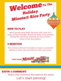 Welcome to the MinuteRiceSweepstakes Pinterest party! Repin your favorite summer recipe ideas - and chat it up with us in the comments. Be on the lookout for our Giveaway Pins to see if you're one of our three lucky winners! We'll be here for the full 60 minutes - HAVE FUN! Be sure to refresh your screens often to see the new pins! Official Rules for complete details here: http://massivesway.thesitsgirls.com/holiday-minutericesweepstakes-official-rules/